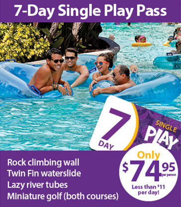 7-Day Single Play Pass, only $74.95 per person